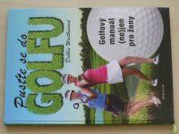 Waitkusová - Pusťte se do golfu - Golfový manuál (ne)jen pro ženy (2015)