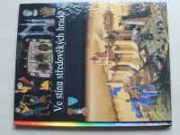 Ilustrované dějiny světa 7 - Ve stínu středověkých hradů (1994)