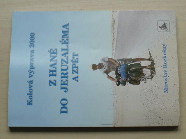 Rozkošný - Kolová výprava 2000 - Z Hané do Jeruzaléma a zpět (2001)