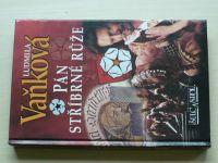 Vaňková - Pán stříbrné růže; Válka růží (2005-2006) dvě knihy