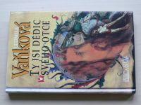 Vaňková - Ty jsi dědic svého otce; Jsme jedné krve; Vězení pro krále (2001-2004) 3 knihy