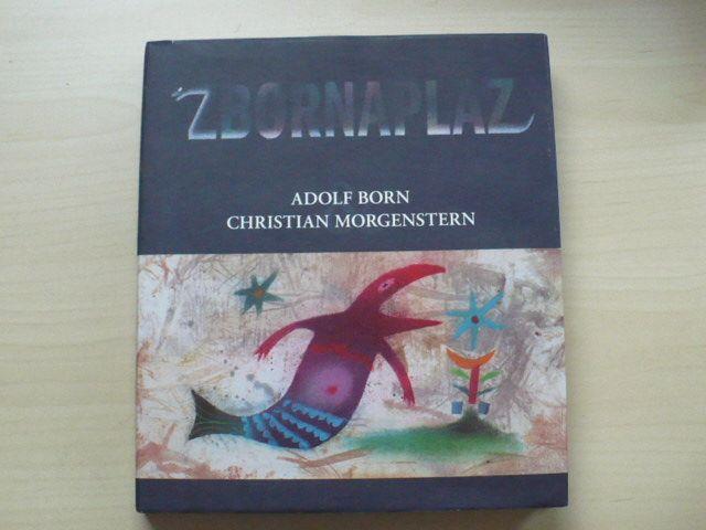 Adolf Born, Christian Morgenstern - Zbornaplaz (2009)