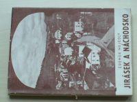 Nejedlý - Jirásek a Náchodsko (1952)