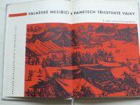 Valašské Meziříčí v pamětech Třicetileté války (1962) připravil Dostál