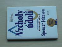 """Spencer Johnson - Vrcholy a údolí - Od autora knihy """"Kam se poděl můj sýr?"""" (2010)"""