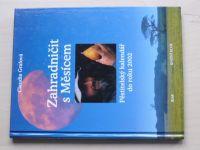 Grafová - Zahradničit s Měsícem - Pěstitelský kalendář do roku 2002 (1996)