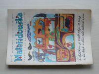 Mateřídouška 1-12 (1972-73) ročník XXIX. (chybí čísla 1-4, 9, 7 čísel)