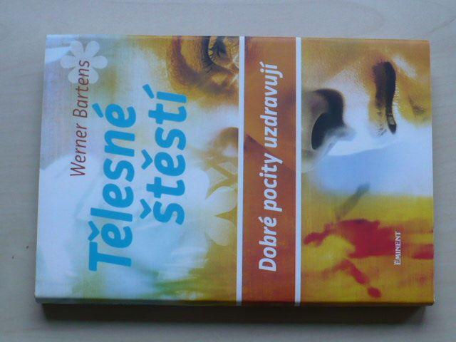 Bartens - Tělesné štěstí - Dobré pocity uzdravují (2010)