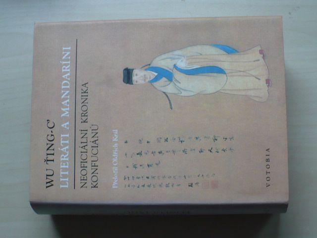 Wu Ting-C - Literáti a madaríni - Neoficiální kronika konfuciánů (1995)