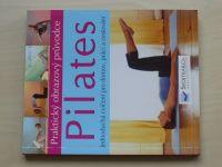 Praktický obrazový průvodce - Pilates (2007)