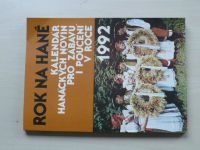 Rok na Hané - Kalendář Hanáckých novin pro zábavu i poučení v roce 1992