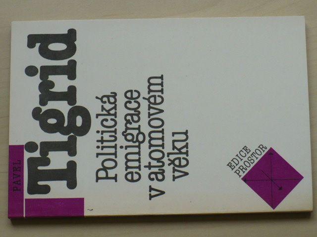 Tigrid - Politická emigrace v atomovém věku (1990)