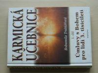 Truhlářová - Karmická učebnice 1.díl - Úmluvy s Bohem pro lidi 3. tisíciletí (2002)