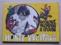 Kočkové, trempíři a ufouni Honzy Vyčítala (1991)