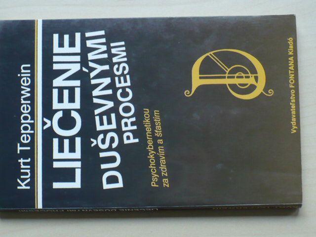 Kurt Tepperwein - Liečenie duševnými procesmi (1992) slovensky