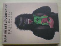 Milan Knížák na přelomu milenia - Dav se mýlí vždycky (2004)  podpis autora