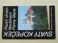 Smejkal, Hyhlík - Svatý Kopeček (Olomouc) - Poutní chrám Navštívení Panny Marie (1994)