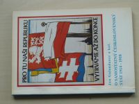 Galandauer a kol. - O samostatný Československý stát 1914-1918 (1992)