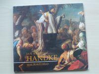 Jan Kryštof Handke - Malířské dílo (Katalog výstavy Muzeum umění Olomouc 1994)