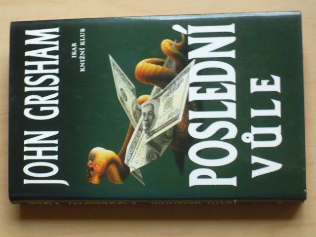John Grisham - Poslední vůle (1999)