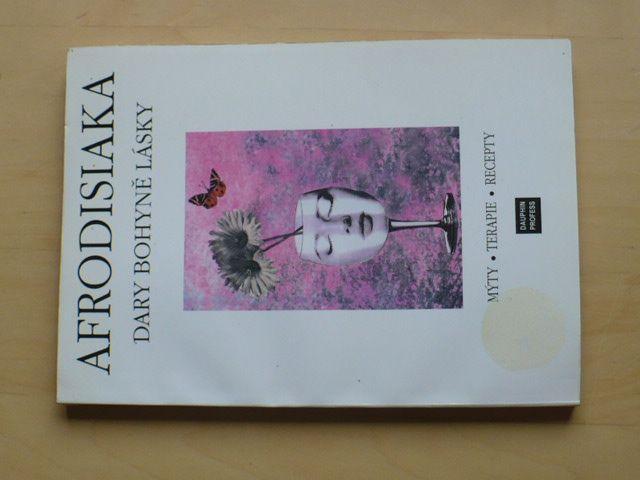 Posejpal, Podhradský - Afrodisiaka - Dary bohyně lásky