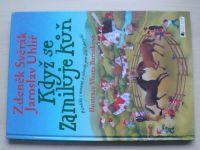 Svěrák, Uhlíř - Když se zamiluje kůň (2004)
