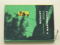 Jelínková - Rusalky bydlí v maringotce (1963)