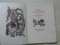 Legenda o Svatém Jiří sepsaná Šimonem Lomnickým z Budče (1952) 52/100  dřev. Florian, ručně kolor.