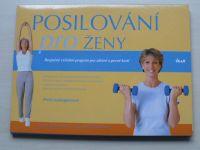 Basseyová, Dinanová - Posilování pro ženy - Bezpečný cvičební program pro zdravé a pevné kosti (2004