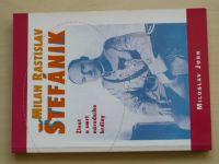 M. John - M. R. Štefánik - Život a smrt národního hrdiny (2000)