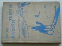 Ohle - Divokým Tuatem (1932)