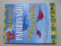 12 úžasných papírových vlaštovek - ilustrované návody (2007)