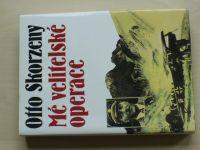 Otto Skorzeny - Mé velitelské operace