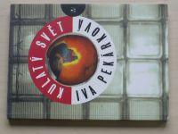 Pekárková - Kulatý svět (1997)