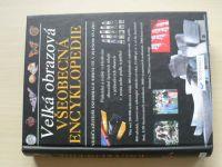 Velká obrazová všeobecná encyklopedie - Nejdůležitější informace shrnuté v jednom svazku(1999)