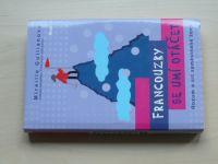 Guilianová - Francouzky se umí otáčet - Rozum a cit zaměstnané ženy (2011)