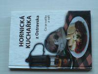 Hornická kuchařka z Ostravska - Co se vařilo a vaří (2009)