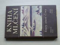 Král - Kniha mlčení - Texty staré Číny (1994)