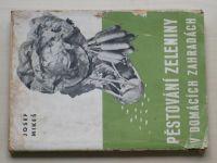 Mikeš - Pěstování zeleniny v domácích zahradách (1948)