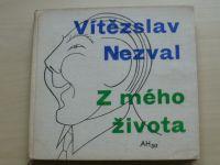 Nezval - Z mého života (1959)