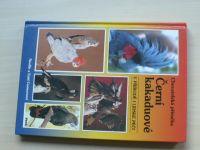 Connorsovi - Černí kakaduové v přírodě i lidské péči (2008) Chovatelská příručka