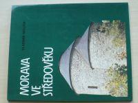 Vladimír Nekuda - Morava ve středověku (1997)
