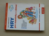 Hanšpachová - Hry pro maminky s dětmi (2004)
