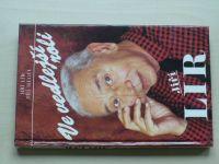 Lír, Siegel - Ve vedlejší roli Jiří Lír (1994)