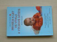 Matějček - Prvních 6 let ve vývoji a výchově dítěte (2005)
