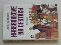 Schreiber - Habsburkové na cestách (1997)