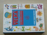 Velká ilustrovaná encyklopedie - Fyzika - Chemie - Biologie (2009)