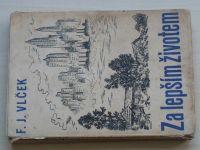 Vlček - Za lepším životem (1938)