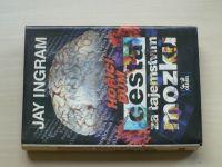 Ingram - Cesta za tajemstvím mozku - Hořící dům (1996)