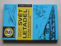 Šorel - Svět letadel - Stavíme makety letadel a kosmických lodí (1989)